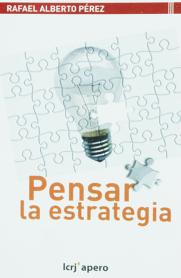 Pensar-la-Estrategia-de-Rafael-Alberto-Pérez