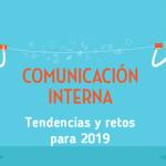 Tendencias y retos de la Comunicación Interna para 2019